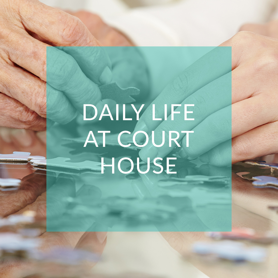 Daily Life at Court House